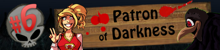 Level 6: Patron of Darkness