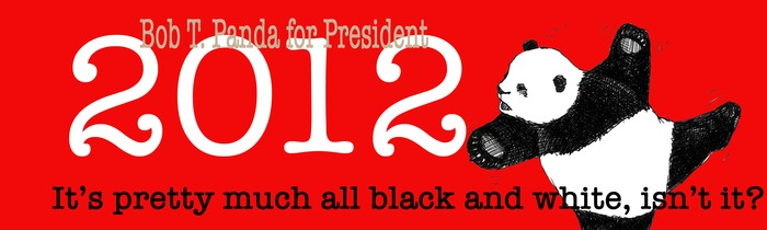Be the first on your block to have the Bob T. Panda for President bumper sticker