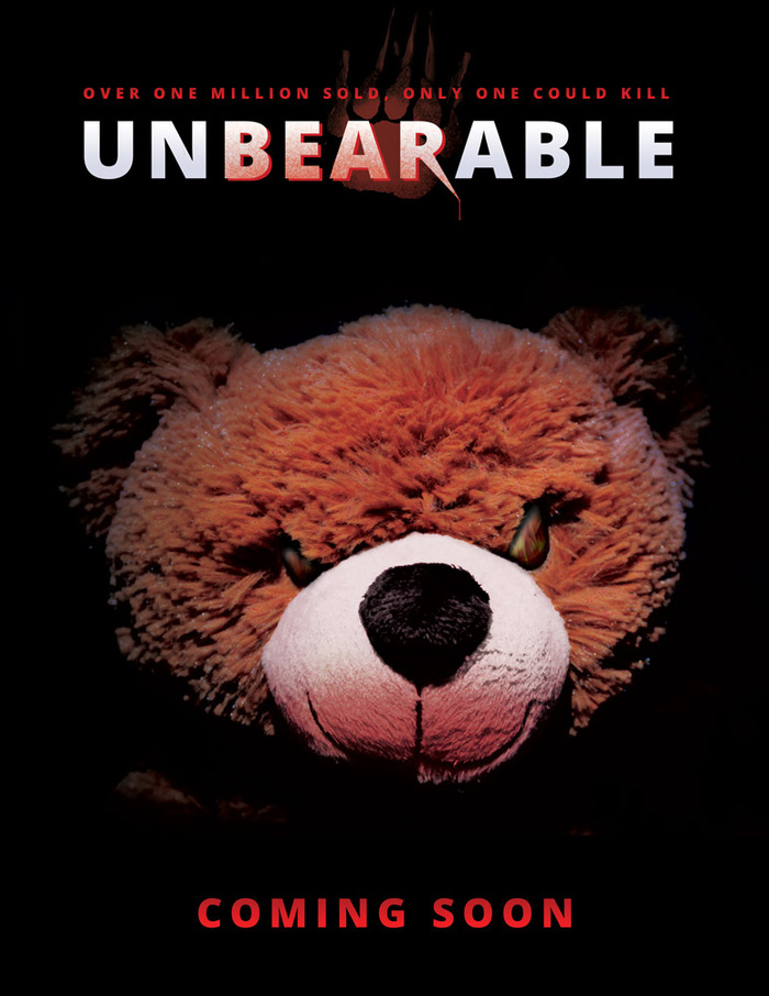 UNBEARABLE... Coming Soon