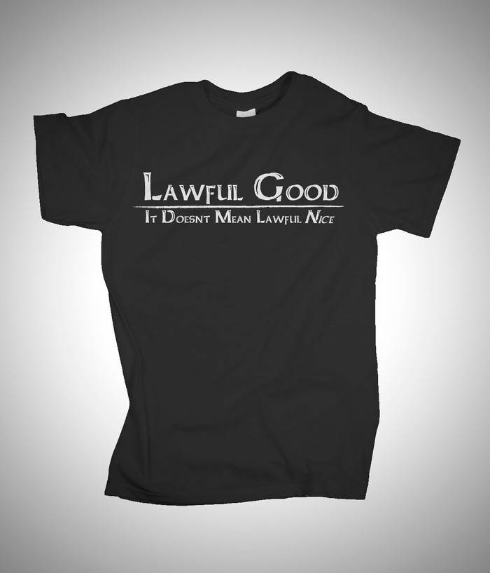 Lawful Good -It Doesn't Mean Lawful Nice
