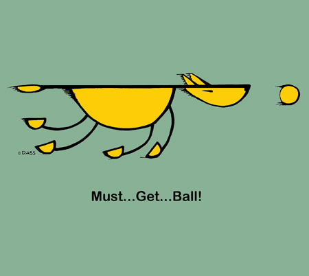 MUST...GET...BALL! One of my original designs, you can also choose from those.