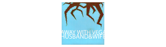 "2005 husband&wife/Away With Vega split 7"" cover"