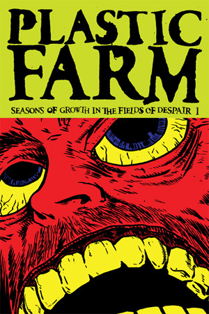 PLASTIC FARM: SEASONS OF GROWTH IN THE FIELDS OF DESPAIR cover