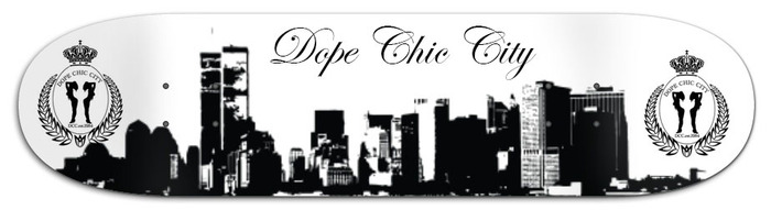 Dope Chic City Skate-deck Reward*