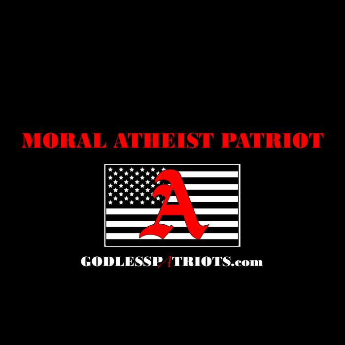 $20 donors will receive either a Moral Atheist Patriot shirt...
