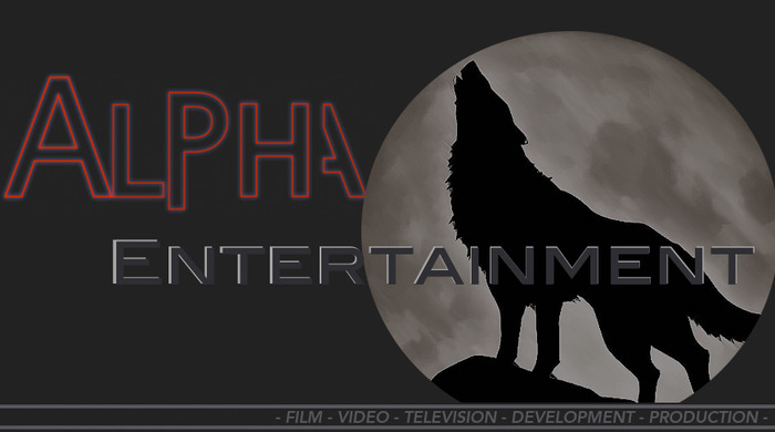 This will be an ALPHA ENTERTAINMENT production!