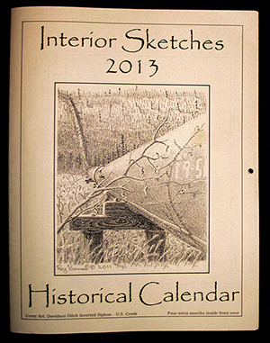 2013 Interior Sketches Historical Calendar with 14 drawings, plus descriptive text and interesting facts about Interior Alaska history