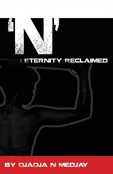 N Eternity Reclaimed: Afro-Futuristic Novel