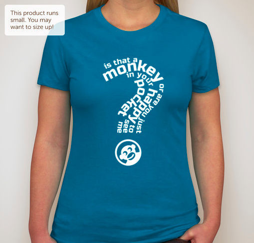 "Women's Turquoise: ""Is that a monkey in your pocket or are you just happy to see me?"""