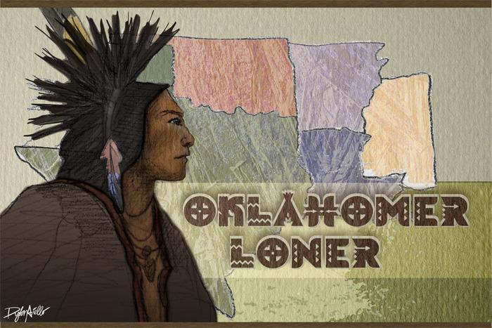 """Oklahomer Loner"""