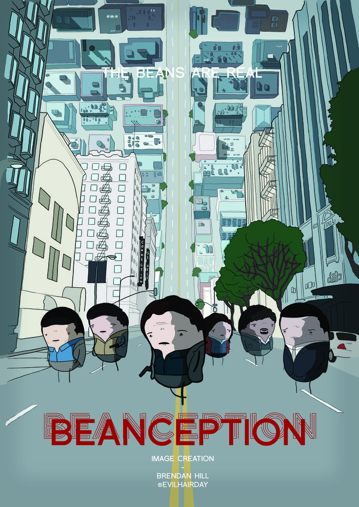 Beanception poster by Brendan Hill (EvilHairDay)