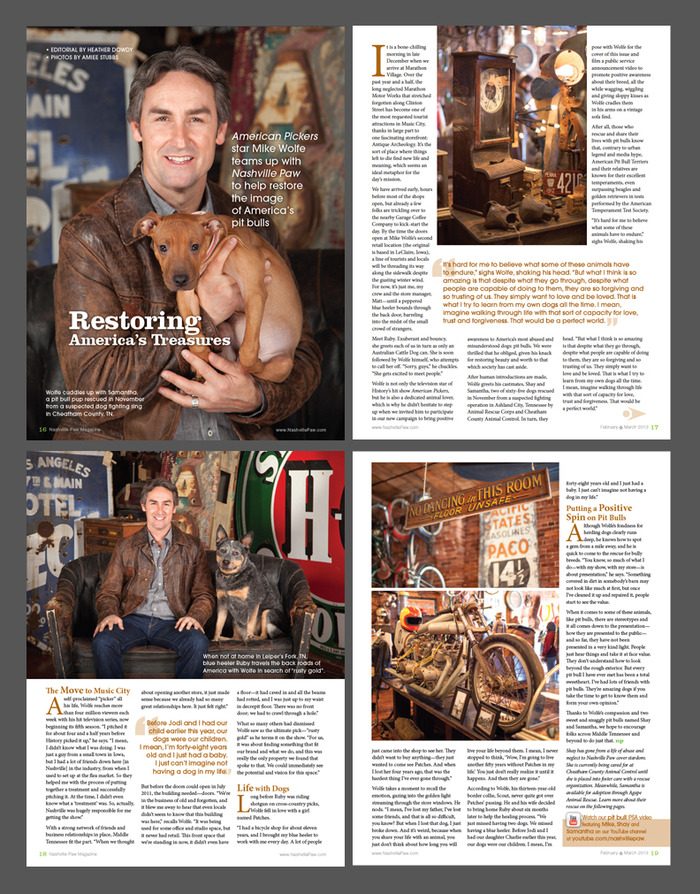 The cover story in our current Feb/Mar 2013 issue: American Pickers' star Mike Wolfe teams up with Nashville Paw to restore the image of America's pit bulls. Read all about it HERE!
