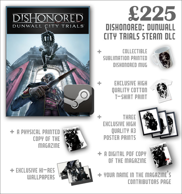 The Steam key for Dishonored's Dunwall City Trials DLC will be available to redeem immediately upon successful funding.