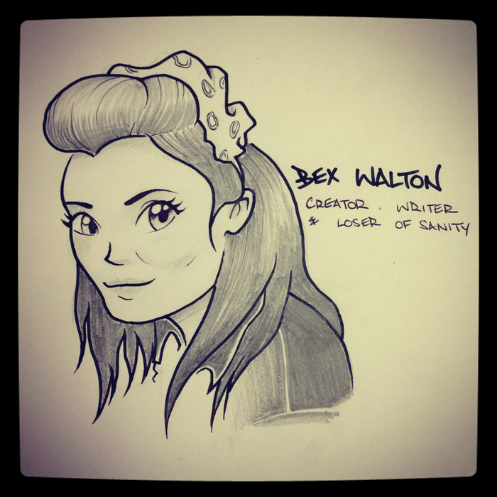 Rebecca (Bex) Walton - Creator, writer and loser of sanity