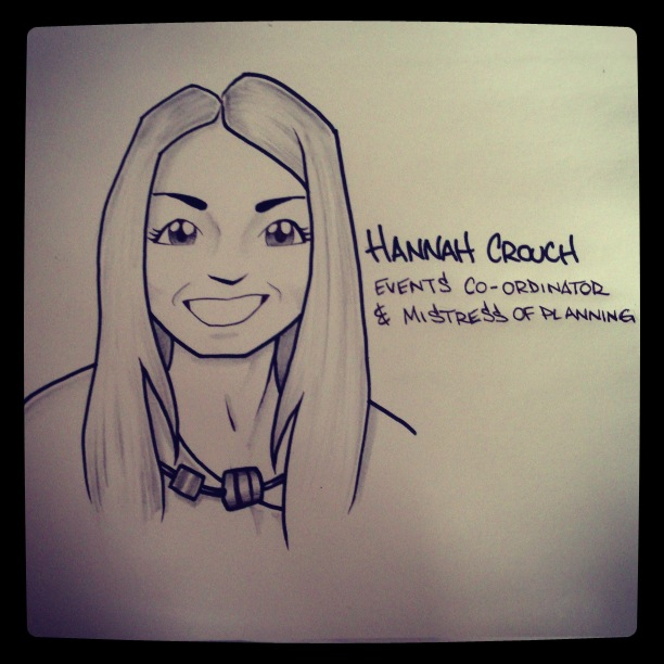 Hannah Crouch - Events co-ordinator and mistress of planning