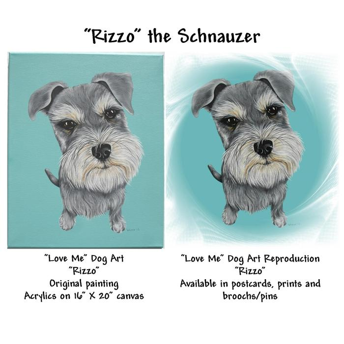 Rizzo the schnauzer.  I've included this picture to show the original painting and the reproductions.