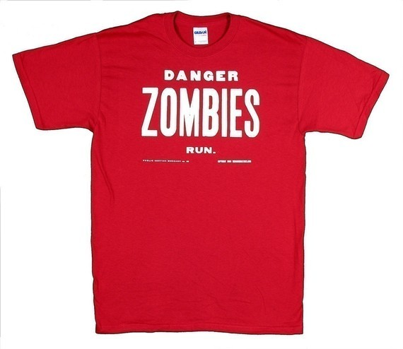 """Danger, Zombies, Run T-Shirt"" $25"