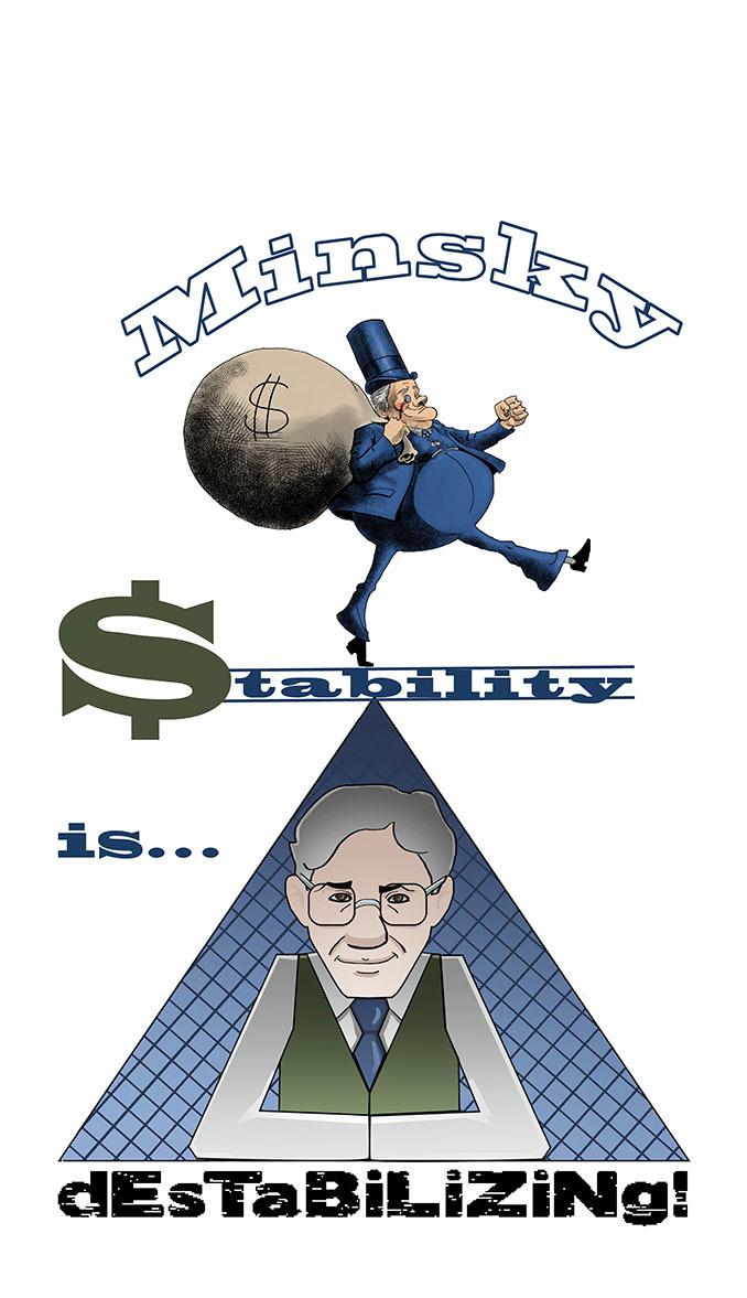 "The first Minsky ""Stability is ... Destabilizing!"" T-Shirt design"