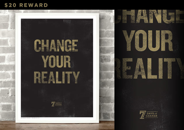 "Limited Edition ""Change Your Reality"" Print"
