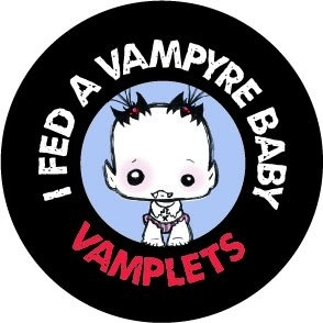I Fed a Vampyre Baby- BUTTON