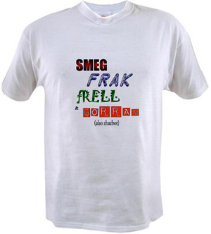 "$35 reward - ""Geek Swears"" t-shirt: ""Smeg, Frak, Frell & Gorram! (Also Shazbot.)"""
