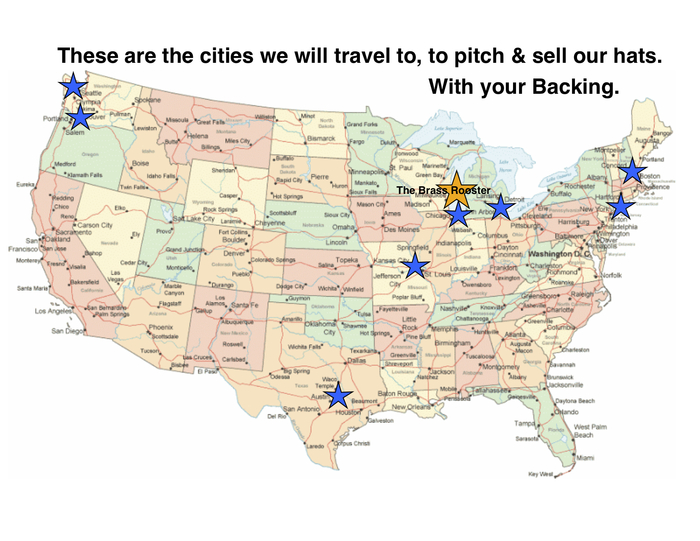 These are the cities we will travel to with your backing to sell our line.