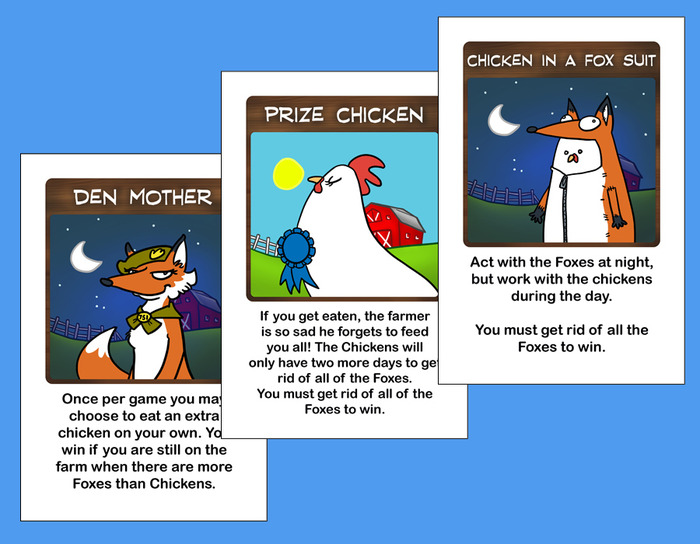 A few of our special roles - Den Mother, Prize Chicken and the charmingly derpy Chicken In A Fox Suit. Oh, and so you know, the cards will come with rounded corners - these are just representative images.
