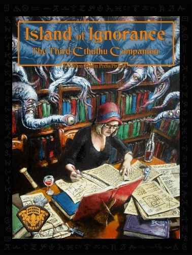 Island of Ignorance - the Third Cthulhu Companion, Golden Goblin Press