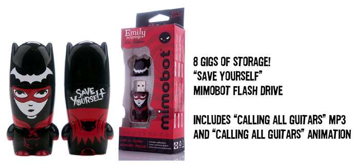 "8 GIG ""SAVE YOURSELF"" MIMOBOT FLASHDRIVE. COMES WITH ""CALLING ALL GUITARS"" MP3 + ANIMATION. THAT'S A LOT OF STORAGE FOR A LITTLE EMILY!"