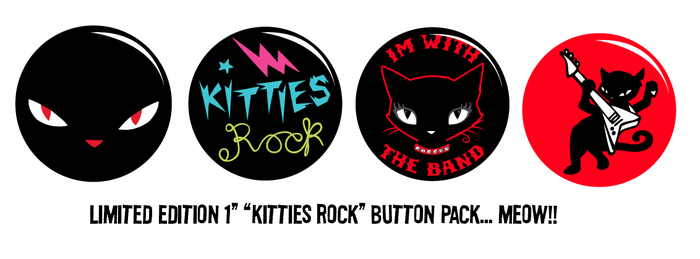 "$20 KICKSTARTER EXCLUSIVE REWARD: ""KITTIES ROCK"" BUTTON PACK OF 4... CAN WE HAS SUM BAKERS 4 DIS ALREADY? MEOW!"