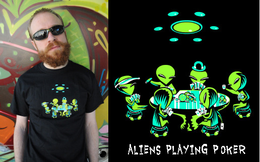 (the Aliens Playing Poker T, beard not included)