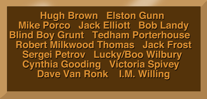 Names engraved at the Don't Think Twice, It's Alright Level; Engraved names shall be subject to a limit of approximately 14 letters and subject to approval...nothing profane! (bonus points if you can identify the significance of these names!