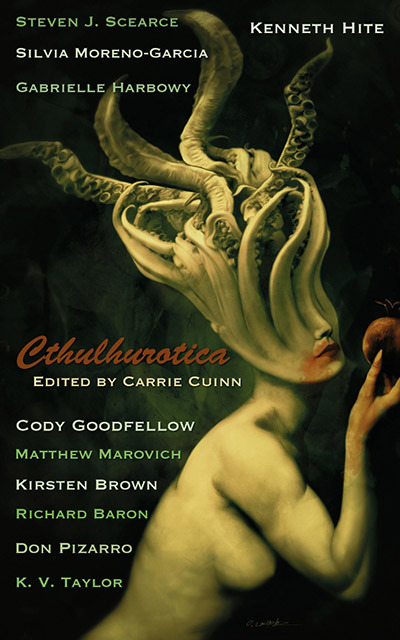 Cthulhurotica: Where sex and madness meet! Autographed by editor Carrie Cuinn. From Dagan Books