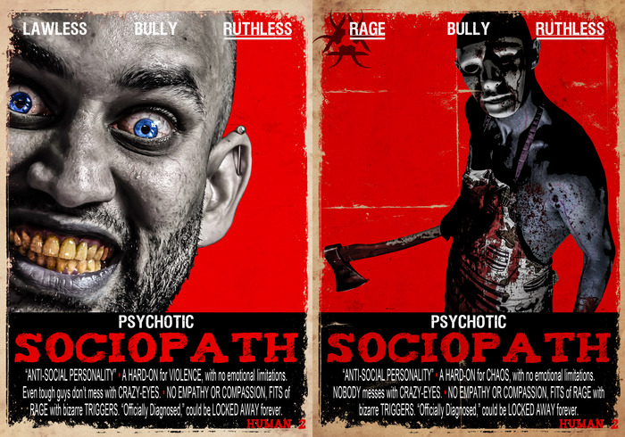 SOCIOPATH: Psychotic, Anti-social personality. Background: They are as vicious and ruthless as they are charming, feared for their aggressive behaviour. They are natural born leaders in the Zombie lands, often a place of cruelty and domination.