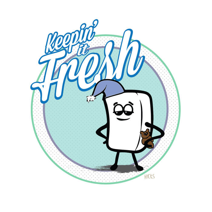 "Fresh ""Keepin it Fresh!"""