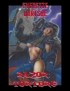 EVERETTE HARTSOE'S RAZOR: TORTURE COLLECTED -full color SIGNED REMARK-$65