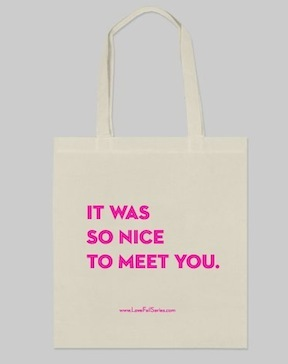 "LoveFail.com ""It Was So Nice to Meet You"" Tote Bag"