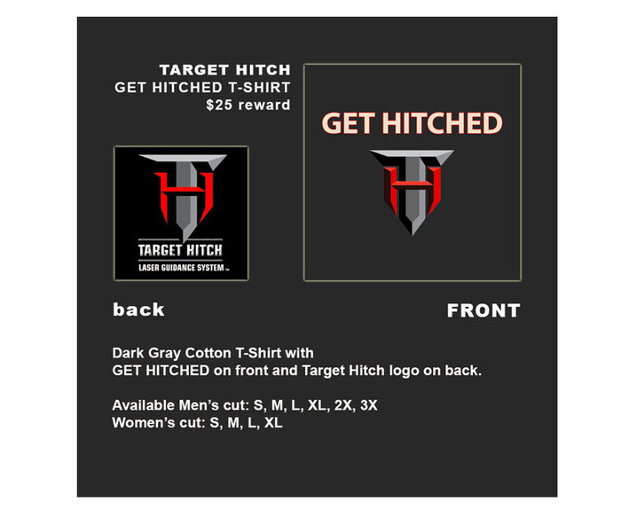 At the $25 level, backers can select a GET HITCHED T-Shirt. We do not have our sample yet, but this is the front and back design and we will load an actual photo as soon as we have one!!