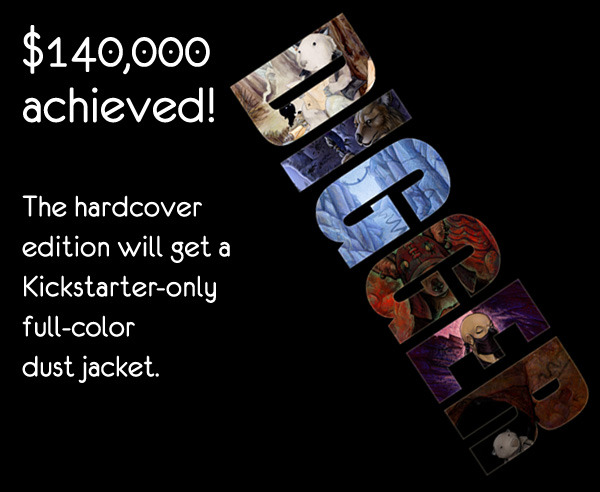 We have reached our $140K stretch goal! Kickstarter hardcovers will get a full-color dust jacket.