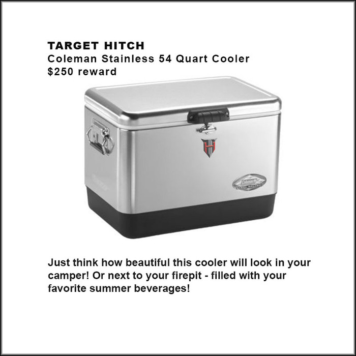 Backers at the $250 level will receive this STUNNING super cool stainless steel 54 quart Coleman cooler (please note: you will need to provide your own ice and refreshing summer beverages!)