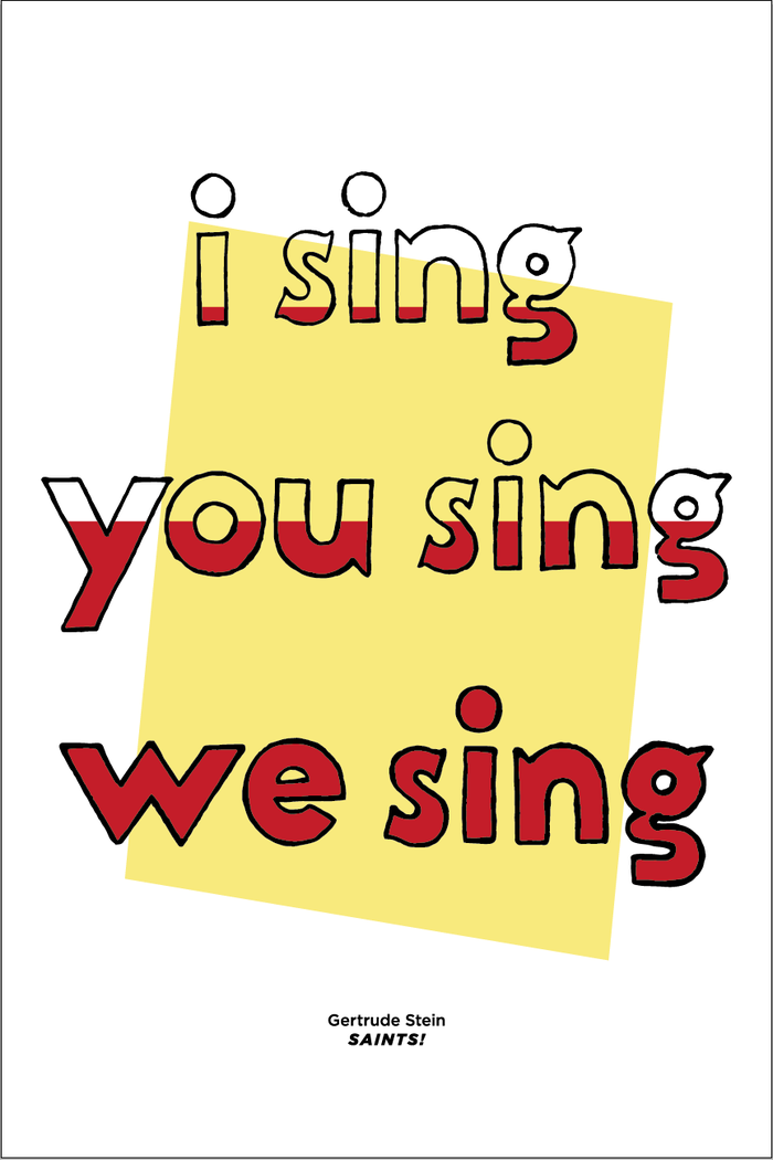 "Design by Michael Buchino (buchino.net) based on a quote from Stein's ""Saints and Singing"", 12 x 18"" print"