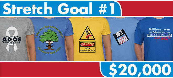 Stretch Goal #1 Unlocks These Designs (L to Right) ADOS, Hipster Tree, High Maintenance, Old School and Male Stubborness