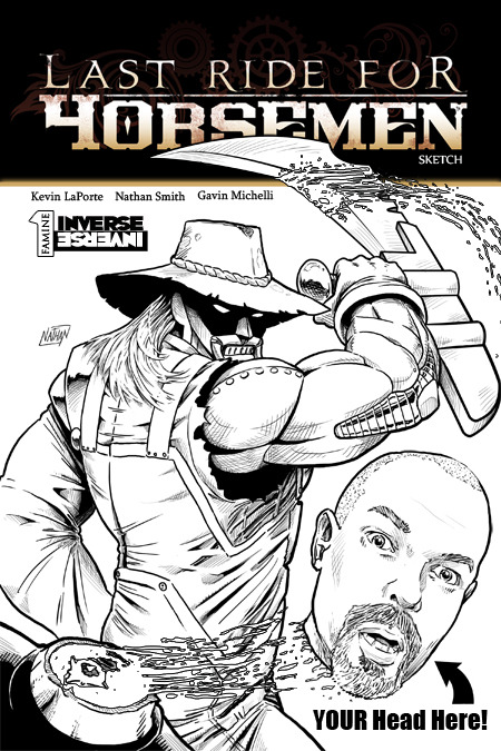 "The ""Decapitation"" Sketch Cover - YOUR HEAD Sketched by Series Artist, Nathan Smith, as though Lopped off by The Plowman - Available at the $35 Reward Tier!"