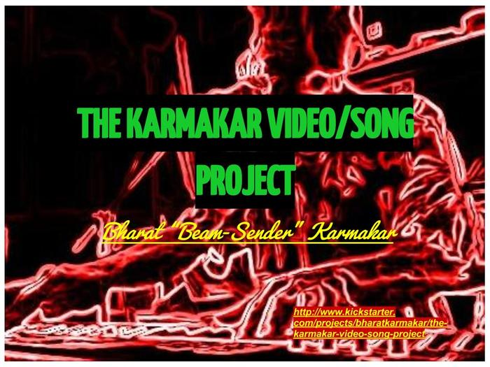 THE KARMAKAR VIDEO/SONG PROJECT