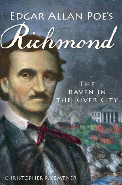 Poe's Richmond - from the Edgar Allan Poe Museum