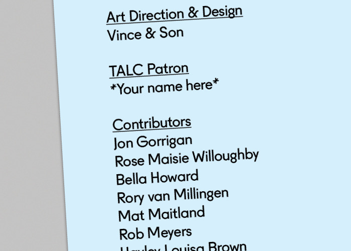 Your name could be here on our masthead. Become a TALC Patron!!!