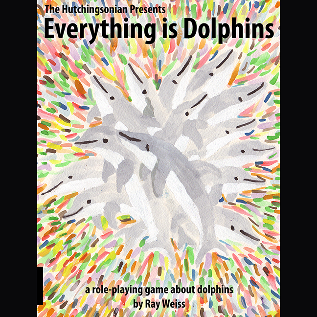 Everything is Dolphins by Ray Weiss