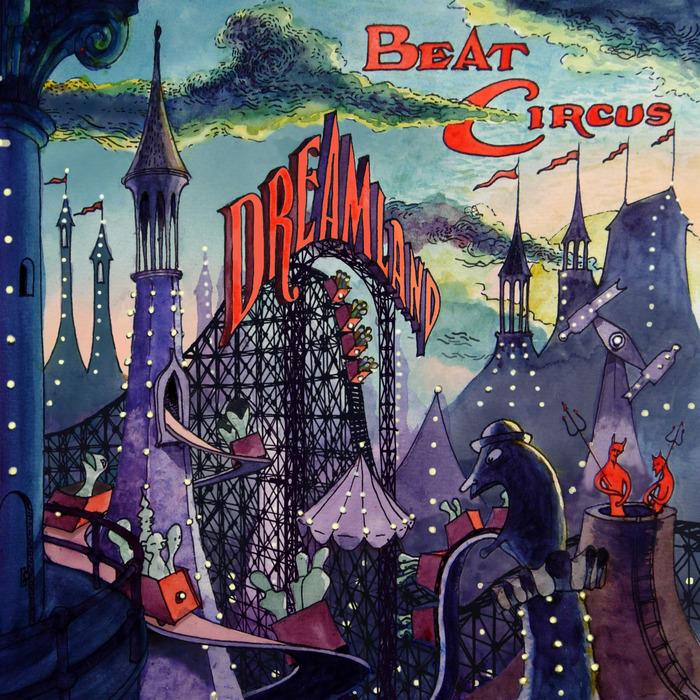 """Beat Circus """"Dreamland"""" by Brian Dewan"""