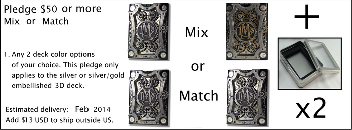 You can choose the same 2 decks or 2 different decks. Both decks will come with a Metal Case.
