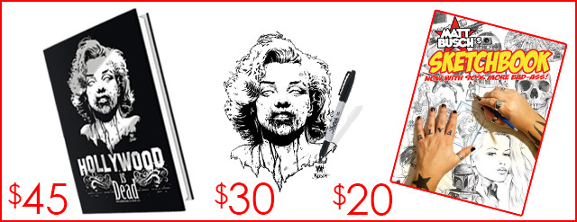 $45 for each additional Hollywood-is-Dead book you'd like to Add-On ($55 each for my International Friends). $30 for each Zombie Remarque Sketch you'd like to have Matt Busch draw inside the book. And $20 to Add-On Matt's super cool giant Sketchbook.